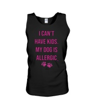 I Can't Have Kids My Dog Is Allergic Shirt Unisex Tank thumbnail