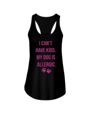 I Can't Have Kids My Dog Is Allergic Shirt Ladies Flowy Tank thumbnail