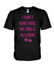 I Can't Have Kids My Dog Is Allergic Shirt V-Neck T-Shirt thumbnail