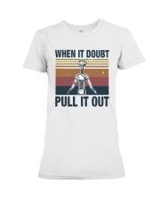 Vintage When It Doubt Pull It Out Shirt Premium Fit Ladies Tee thumbnail