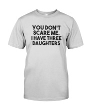 You Don't Scare Me I Have Three Daughters Shirt Premium Fit Mens Tee thumbnail