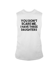 You Don't Scare Me I Have Three Daughters Shirt Sleeveless Tee thumbnail