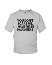 You Don't Scare Me I Have Three Daughters Shirt Youth T-Shirt thumbnail