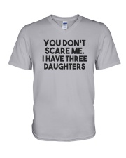 You Don't Scare Me I Have Three Daughters Shirt V-Neck T-Shirt thumbnail