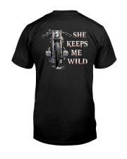 Motorcycle She Keeps Me Wild Shirt Classic T-Shirt back