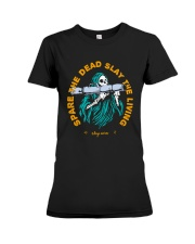 Spare The Dead Slayy The Living Shirt Premium Fit Ladies Tee thumbnail