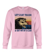 Lets Eat Trash And Get Hit By A Car Shirt Crewneck Sweatshirt thumbnail