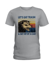 Lets Eat Trash And Get Hit By A Car Shirt Ladies T-Shirt thumbnail