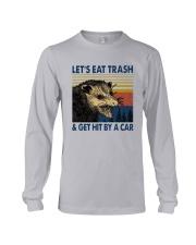 Lets Eat Trash And Get Hit By A Car Shirt Long Sleeve Tee thumbnail