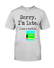 Sorry I'm Late I Saw A Turtle Shirt Premium Fit Mens Tee tile