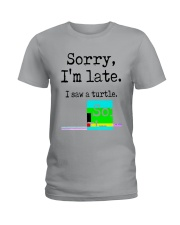 Sorry I'm Late I Saw A Turtle Shirt Ladies T-Shirt tile