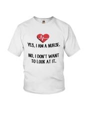 Yes I Am A Nurse No I Don't Want To Look At Shirt Youth T-Shirt thumbnail
