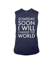 Someday Soon I Will Change The World Shirt Sleeveless Tee thumbnail
