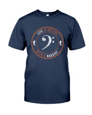 Life Is Better With A Bassist Shirt Classic T-Shirt tile