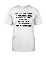 Kids Say I Have A Favorite Child Isn True Shirt Classic T-Shirt front
