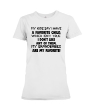Kids Say I Have A Favorite Child Isn True Shirt Premium Fit Ladies Tee thumbnail