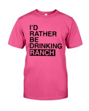 I'd Rather Be Drinking Ranch Shirt Classic T-Shirt tile