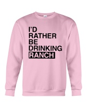 I'd Rather Be Drinking Ranch Shirt Crewneck Sweatshirt tile