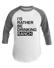 I'd Rather Be Drinking Ranch Shirt Baseball Tee tile