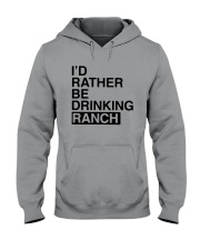 I'd Rather Be Drinking Ranch Shirt Hooded Sweatshirt thumbnail