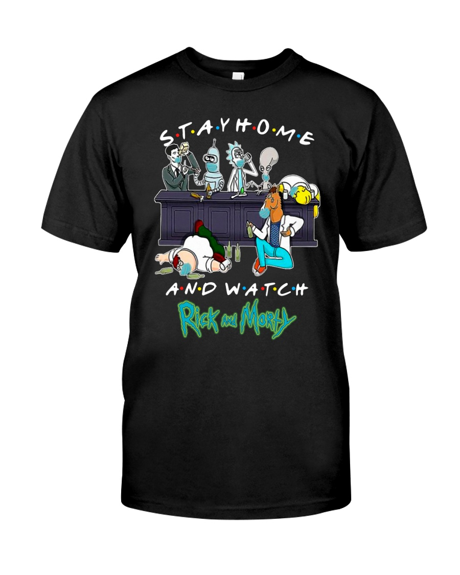 Stay Home And Watch Rick And Morty Shirt Classic T-Shirt