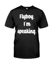 Flyboy I'm Speaking Shirt Classic T-Shirt front