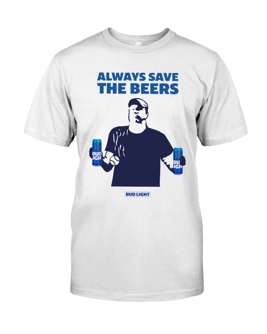 Always Save The Beers T Shirt