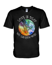 Love Is Deaf Say Less Show More Shirt V-Neck T-Shirt thumbnail