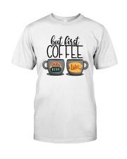 Central Perk Luke's But First Coffee Shirt Classic T-Shirt front