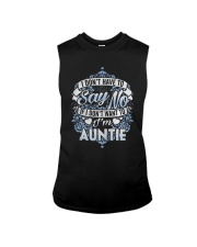 Have To Say No If I Don't Want To Im Auntie Shirt Sleeveless Tee thumbnail