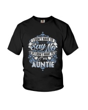 Have To Say No If I Don't Want To Im Auntie Shirt Youth T-Shirt thumbnail