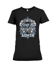 Have To Say No If I Don't Want To Im Auntie Shirt Premium Fit Ladies Tee thumbnail