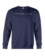 Existence Is Pain Shirt Crewneck Sweatshirt thumbnail