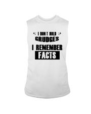 I Don't Hold Grudges I Remember Facts Shirt Sleeveless Tee thumbnail