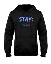 Stay Your Story Is Not Over Shirt Hooded Sweatshirt thumbnail