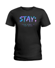 Stay Your Story Is Not Over Shirt Ladies T-Shirt thumbnail