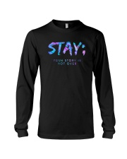 Stay Your Story Is Not Over Shirt Long Sleeve Tee thumbnail