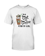 Im A Cat And Coffee Kind Of Girl Shirt Classic T-Shirt front