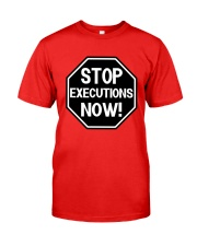 Governor Is Mansion Stop Executions Now Shirt Classic T-Shirt front