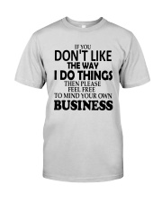 If You Dont Like The Way I Do Things Please Shirt Premium Fit Mens Tee thumbnail