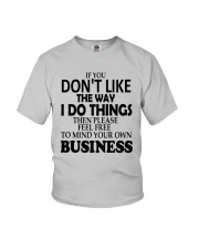 If You Dont Like The Way I Do Things Please Shirt Youth T-Shirt thumbnail