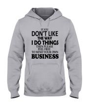 If You Dont Like The Way I Do Things Please Shirt Hooded Sweatshirt thumbnail