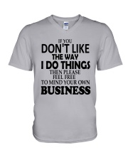 If You Dont Like The Way I Do Things Please Shirt V-Neck T-Shirt thumbnail