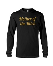 Mother Of The Bitch Shirt Long Sleeve Tee thumbnail