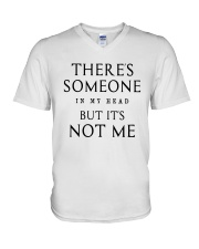 There's Someone In My Head But It's Not Me Shirt V-Neck T-Shirt tile