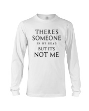 There's Someone In My Head But It's Not Me Shirt Long Sleeve Tee thumbnail