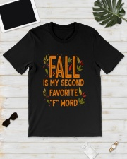 Fall Is My Second Favorite F Word Shirt Classic T-Shirt lifestyle-mens-crewneck-front-17