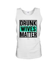 Drunk Wives Matter Shirt Unisex Tank thumbnail