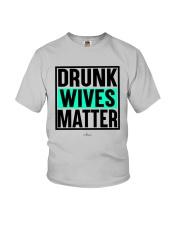 Drunk Wives Matter Shirt Youth T-Shirt thumbnail