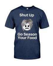 Shut Up Go Season Your Food Shirt Classic T-Shirt tile